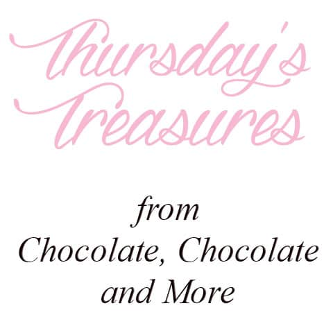 Thursday's Treasures fouond at Chocolate, Chocolate and more