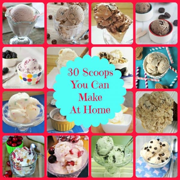 30 Scoops of Homemade Ice Cream You Can Make at Home  from the Frugal Foodie Mama featured at Thursday's Treasures