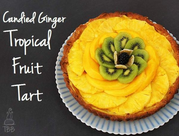 Candied-Ginger-Tropical-Fruit-Tart from True Blue Baking featured at Thursday's Treasures