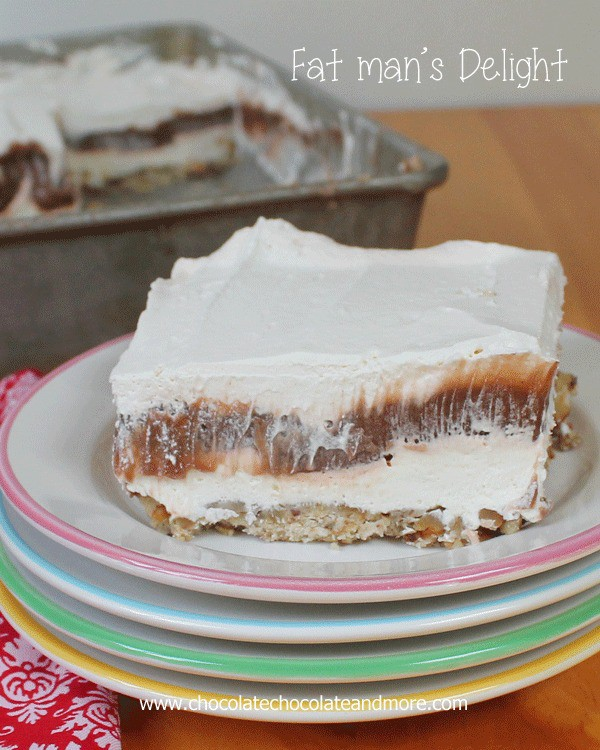 Fat Man's Delight-luscious layers of cheesecake filling, chocolate pudding and cool whip all on top of a pecan crust. Can easily be made low sugar/calorie.
