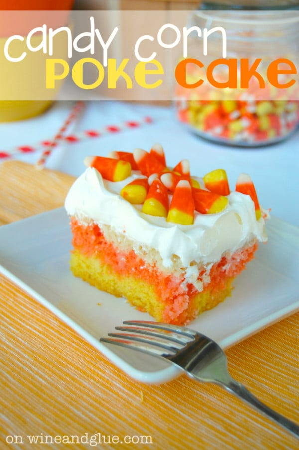 Candy Corn Poke Cake from Wine and Glue featured at ChocolateChocolateandmore