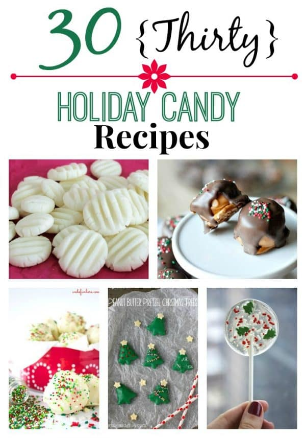 Homemade Candy treats are always part of our Holiday preparations. Always tasty, easy to make and make a great gift. Here are 30 Holiday Candy Recipe ideas to get you started!