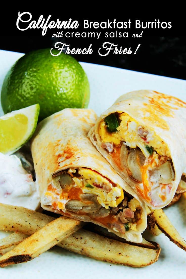 50 Easy to Make Breakfast Recipes: California Breakfast Burritos with Creamy Salsa and French Fries