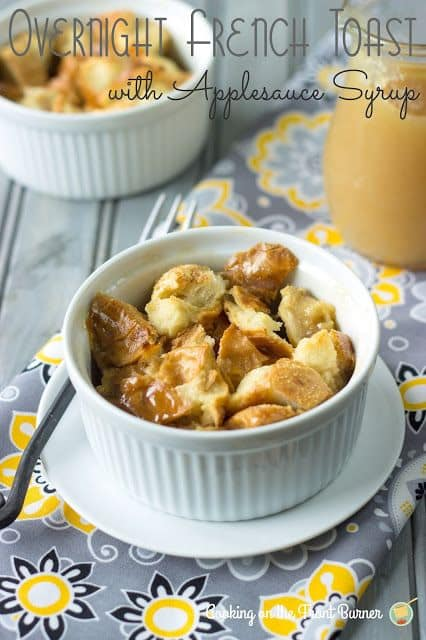 50 Easy to Make Breakfast Recipes: Overnight French Toast with Applesauce Syrup