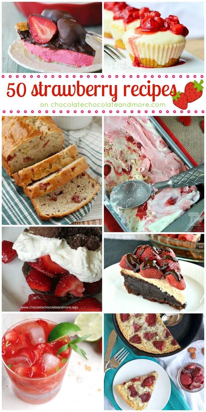 50 Strawberry Recipes | www.chocolatechocolateandmore.com | Delicious strawberry recipes of every kind!
