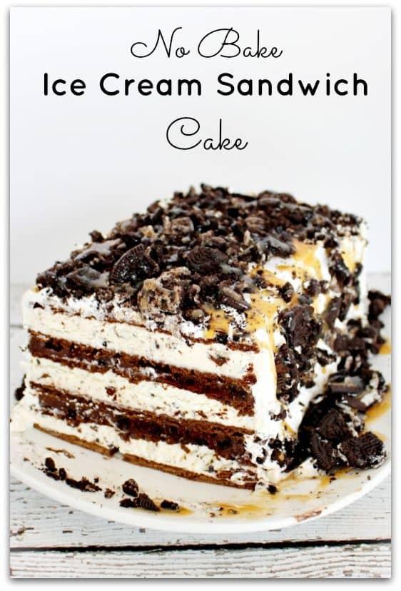 50 No Bake Treats: No Bake Ice Cream Sandwich Cake