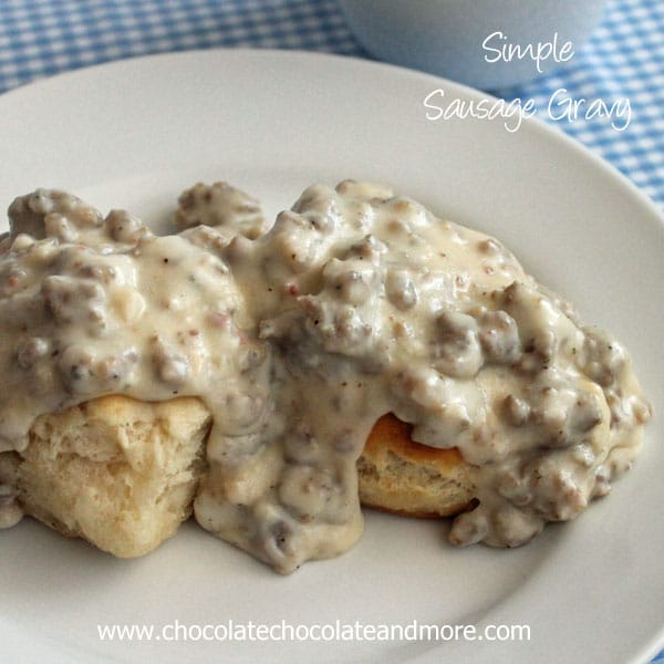 Simple Sausage Gravy and Biscuits-a Southern Favorite!