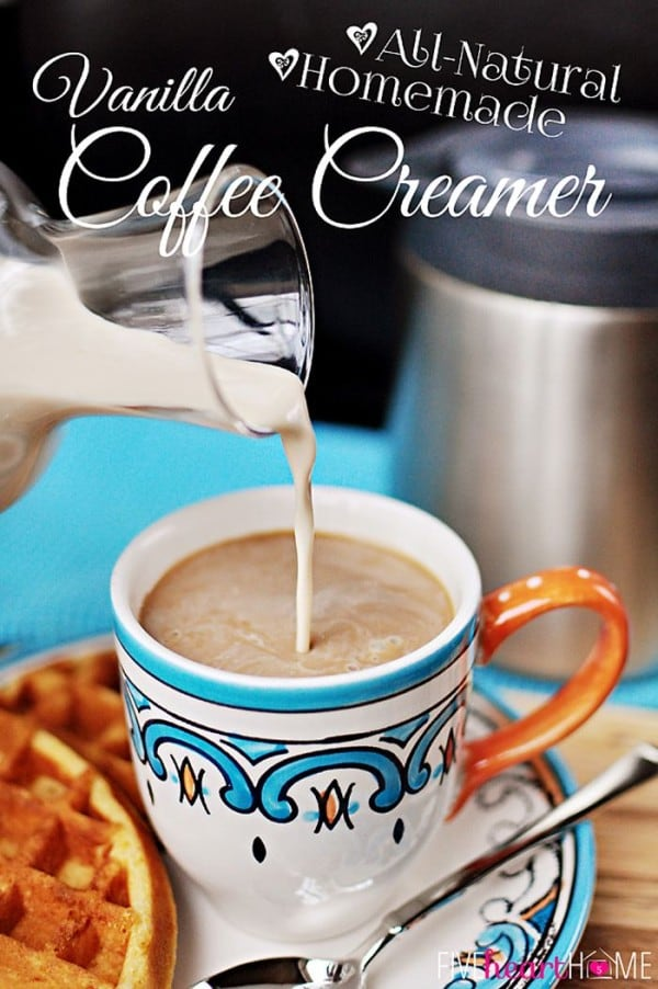 50 Very Vanilla Recipes: All-Natural Homemade Vanilla Coffee Creamer