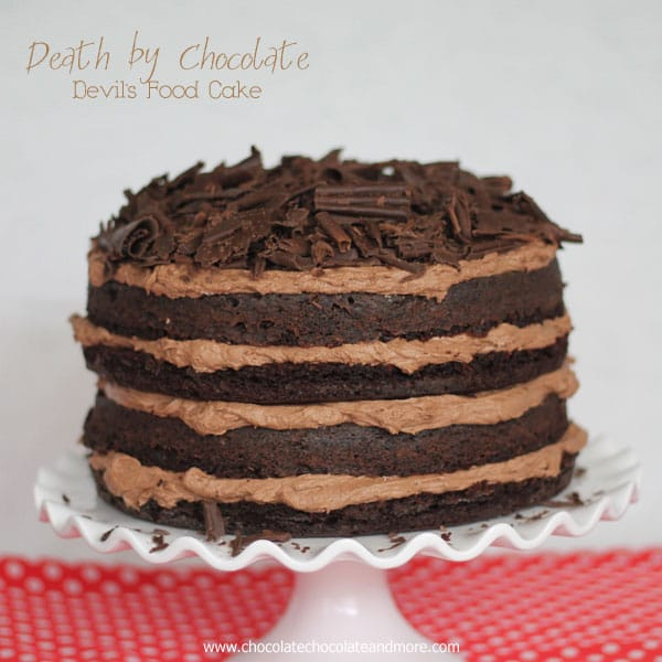 Death by Chocolate Devils Food Cake-what a way to go!