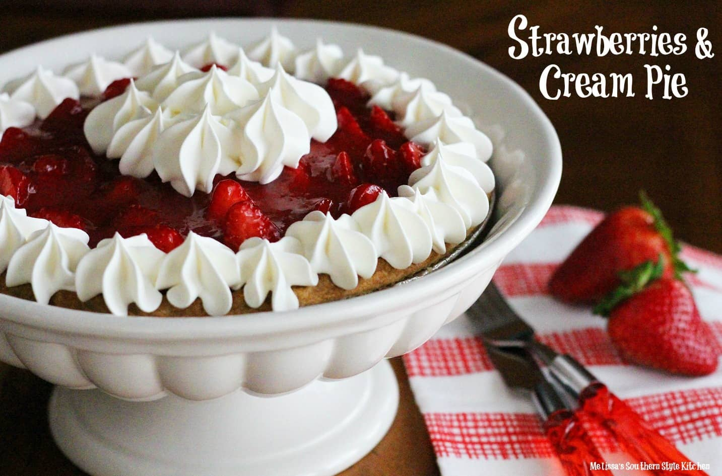 Strawberries and Cream Pie - Chocolate Chocolate and More!